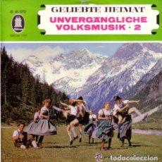 Discos de vinilo: UNVERGÄNGLICHE VOLKSMUSIK. 2 - SINGLE ODEON GERMANY . Lote 75110563