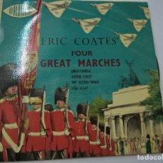 Discos de vinilo: ERIC COATES-FOUR GREAT MARCHES-KNIGHTSBRIDGE + 3 -EP-N. Lote 75202519