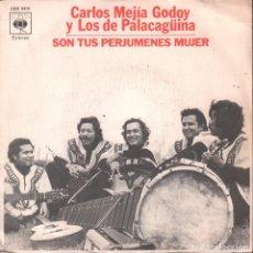 Discos de vinilo: CARLOS MEJIA GODOY Y LOS DE PALACAGUINA SON TUS PERJUMENES MUJER /SINGLE CBS , RF-1692. Lote 75276271