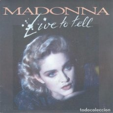 Discos de vinilo: MADONNA ?– LIVE TO TELL SG WEA SIRE RECORDS ED FRANCESA 1986 . Lote 75281467