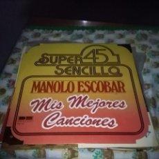 Discos de vinilo: SUPER 45 SENCILLO. MANOLO ESCOBAR MIS MEJORES CANCIONES. B9V. Lote 75286107