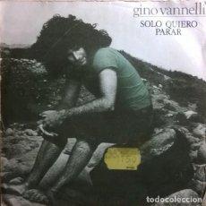 Discos de vinilo: GINO VANNELLI – SOLO QUIERO PARAR , A&M RECORDS – AMS 6628. Lote 75297859