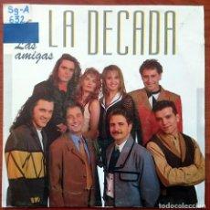 Discos de vinilo: LA DÉCADA: LAS AMIGAS, SINGLE PROMO HISPAVOX 006 87 60387. SPAIN, 1993. VG/VG. Lote 75301283