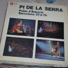 Discos de vinilo: LP. PI DE LA SERRA. PALAO D'ESPORTS. BARCELONA. 1976. Lote 75305455