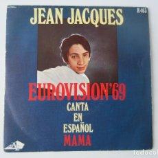 Discos de vinilo: JEAN JACQUES - MAMA (EN ESPAÑOL) MAMAN EUROVISION 1969 REPRESENTANTE DE MONACO 1969 SPAIN SINGLE. Lote 75308343