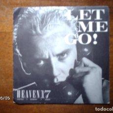 Discos de vinilo: HEAVEN 17 - LET ME GO ! + LA MISMA INSTRUMENTAL . Lote 75481555