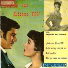 Discos de vinilo: EP IMPERIO DE TRIANA : ¿DONDE VAS ALFONSO XII?. Lote 75498895
