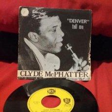Discos de vinilo: CLYDE MCPHATTER ?– DENVER / TELL ME. Lote 75531107