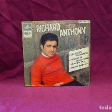 Discos de vinilo: RICHARD ANTHONY, LES FILLES D'AUJOURD'HUI, PUISQUE JE PENSE ENCOR, CHANTE HEIG HO, NE ME DIS PAS.. Lote 75560411