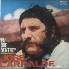 Discos de vinilo: JOSE LARRALDE-PA' QUE DENTRE, RCA VICTOR-LSP-10424. Lote 75620619