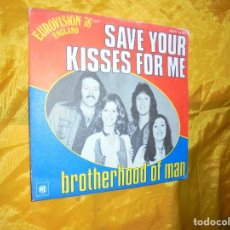 Discos de vinilo: BROTHERHOOD OF MAN. SAVE YOUR KISSES FOR ME. EUROVISION 1976. EDICION INGLESA. IMPECABLE. Lote 75631731