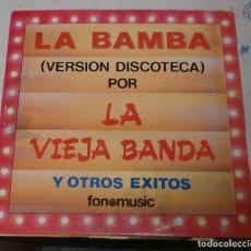 Discos de vinilo: LP. LA BAMBA Y OTROS EXITOS. LA VIEJA BANDA. FONOMUSIC. 1987.. Lote 75671827