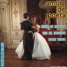 Dischi in vinile: AMOR DE POETA SUEÑOS DE PRIMAVERA / VALS DEL EMPERADOR / SANGRE VIENESA...EP BELTER DE 1966 RF-1729. Lote 75684559