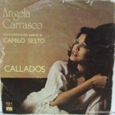 Disques de vinyle: ANGELA CARRASCO Y CAMILO SESTO - CALLADOS - 1978 - ARIOLA 15615 A. Lote 240202370