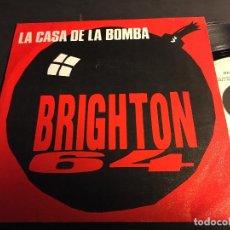 Discos de vinilo: BRIGHTON 64 (LA CASA DE LA BOMBA / EL REY DE COPAS) SINGLE ESPAÑA 1986 (EPI5). Lote 75816547