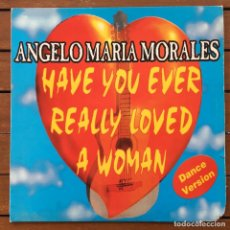 Discos de vinilo: ANGELO MARIA MORALES - HAVE YOU EVER LOVED A WOMAN . 1995 MAX MUSIC. Lote 75890759