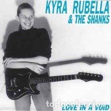 Discos de vinilo: KYRA RUBELLA & THE SHANKS – LOVE IN A VOID. Lote 75954875