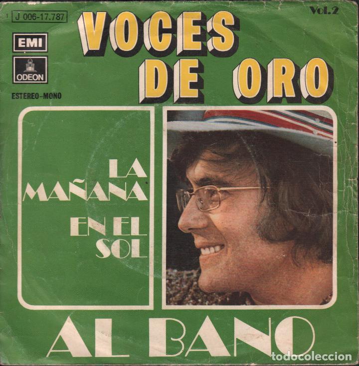 AL BANO - VOCES DE ORO / LA MAÑANA/ EN EL SOL - SINGLE ODEON DE 1971 ,RF-1745 (Música - Discos - Singles Vinilo - Canción Francesa e Italiana)