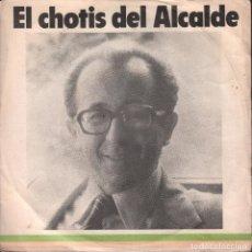 Discos de vinilo: EL CHOTIS DEL ALCALDE JOSE LUIS ALVAREZ A LOS MADRILEÑOS SINGLE DE 1979 RF-1747. Lote 75958527