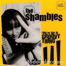Discos de vinilo: THE SHAMBLES – (WE'VE GOT A) GROOVY THING. Lote 75972567