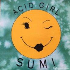 Discos de vinilo: SUMI - ACID GIRL . 1988 GRIND . Lote 75978059