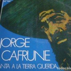 Discos de vinilo: JORGE CAFRUNE -CANTO A LA TIERRA QUERIDA-DIRESA 1973. Lote 76062479