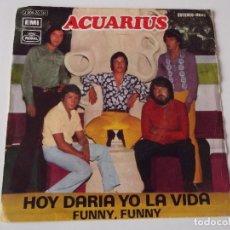 Discos de vinilo: ACUARIUS - HOY DARIA YO LA VIDA. Lote 76177727