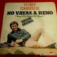 Discos de vinilo: TONY CHRISTIE (SINGLE 1972) NO VAYAS A RENO (DON'T GO DOWN TO RENO). Lote 76188259