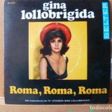 Discos de vinilo: GINA LOLLOBRIGIDA -ROMA ,ROMA,ROMA. - FRA TE E ME CONFIDENZIALMENTE-. Lote 76188999