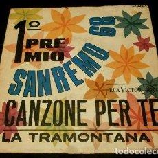 Discos de vinilo: XVIII FESTIVAL SANREMO 68 (SINGLE 1968) 1º PREMIO -CANZONE PER TE -LA TRAMONTANA (ANNA CANEVAZZI). Lote 76191299
