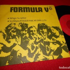 Discos de vinilo: FORMULA V LA PLAYA, EL SOL, EL MAR, EL CIELO Y TU/TENGO TU AMOR 7'' SINGLE 1970 BCD PROMO. Lote 76208019