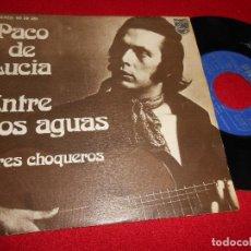 Discos de vinilo: PACO DE LUCÍA ENTRE DOS AGUAS/AIRES CHOQUEROS 7'' SINGLE 1974 PHILIPS. Lote 279529078