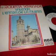 Discos de vinilo: ORQUESTA SERENADE VALENCIA/L'ENTRA DE LA MURTA 7'' SINGLE 1975 RCA PROMO. Lote 76219603