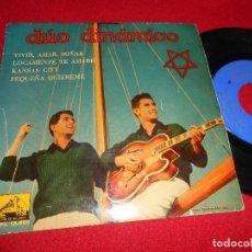 Discos de vinilo: DUO DINAMICO VIVIR, AMAR, SOÑAR/LOCAMENTE TE AMARE/KANSAS CITY/+1 7''EP 1960 LA VOZ DE SU AMO. Lote 76228447