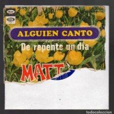 Discos de vinilo: SINGLE: MATT MONRO (ALGUIEN CANTÓ / DE REPENTE UN DÍA) - CAPITOL RECORDS, 1968 -. Lote 76295339