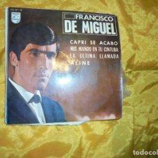 Discos de vinilo: FRANCISCO DE MIGUEL. CAPRI SE ACABO + 3. EP . PHILIPS 1965. Lote 76375899
