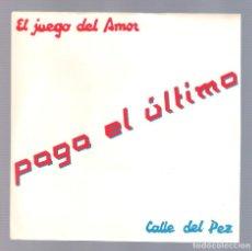 Discos de vinilo: PAGA EL ULTIMO - EL JUEGO DEL AMOR + CALLE DEL PEZ (SINGLE 7'' 1987, VINILO VSPE-2). Lote 76396367