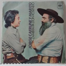 Discos de vinilo: JORGE CAFRUNE Y MARITO – ZAMBITA PÁ DON ROSENDO. Lote 76407731