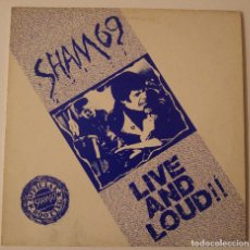 Discos de vinilo: SHAM 69..LIVE AND LOUD!.(LINK RECORDS 1987).UK.. Lote 76411059