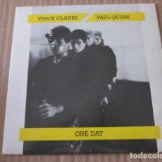 Discos de vinilo: VINCE CLARKE & PAUL QUINN - ONE DAY - SN - EDICION UK DEL AÑO 1985 - DEPECHE MODE.. Lote 76411071