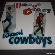 Discos de vinilo: LONDON COWBOYS --- DANCE CRAZY . Lote 76451551