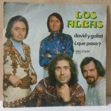 Discos de vinilo: LOS ALBAS – DAVID Y GOLIAT / ¿QUE PASA?. Lote 76546095