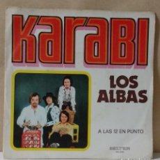 Discos de vinilo: LOS ALBAS – KARABI / A LAS 12 EN PUNTO. Lote 76547411
