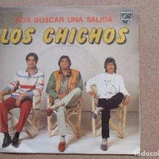 Discos de vinilo: LOS CHICHOS - POR BUSCAR UNA SALIDA + YO LE DIGO AL VIENTO. Lote 76557231