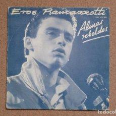 Discos de vinilo: EROS RAMAZZOTTI - ALMAS REBELDES + ORA. Lote 75842435