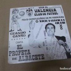 Discos de vinilo: EL PROFETA DE ALBACETE (EP) VIVA EL VALENCIA CLUB DE FUTBOL AÑO 1975 – DEDICADO Y FIRMADO. Lote 76686571