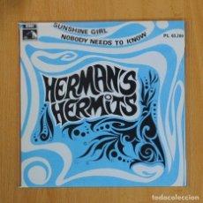 Discos de vinilo: HERMANS HERMITS - SUNSHINE GIRL / NOBODY NEEDS TO KNOW - SINGLE. Lote 76687006