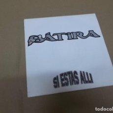 Discos de vinilo: SATIRA (SN) SI ESTAS ALLI AÑO 1991. Lote 76691999