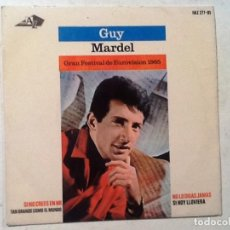Discos de vinilo: GUY MARDEL - FESTIVAL EUROVISION 1965 JAMAS JAMAS,SI LLOVIENDO ESTA / LA PRIMERA VEZ,SERA MUY GRNDE. Lote 76706751