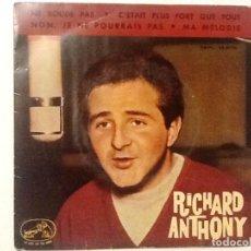 Discos de vinilo: RICHARD ANTHONY: NE BOUDE PAS/ C´ETAIT PLUS FORT QUE TOUT/ NON, JE NE POURRAIS PAS/ MA MELODIE. Lote 76707479